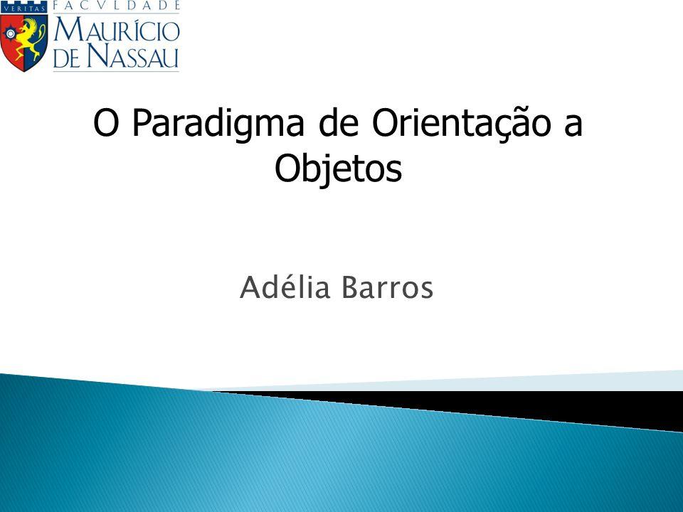 O Paradigma de Orientação a Objetos