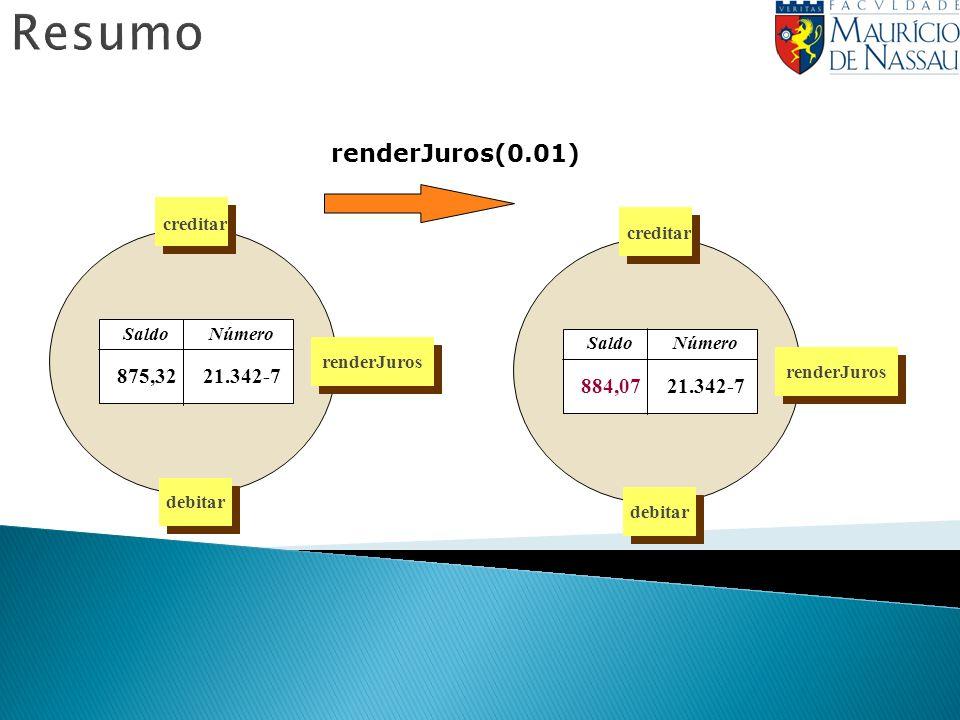 Resumo renderJuros(0.01) 21.342-7 875,32 884,07 Número Saldo creditar