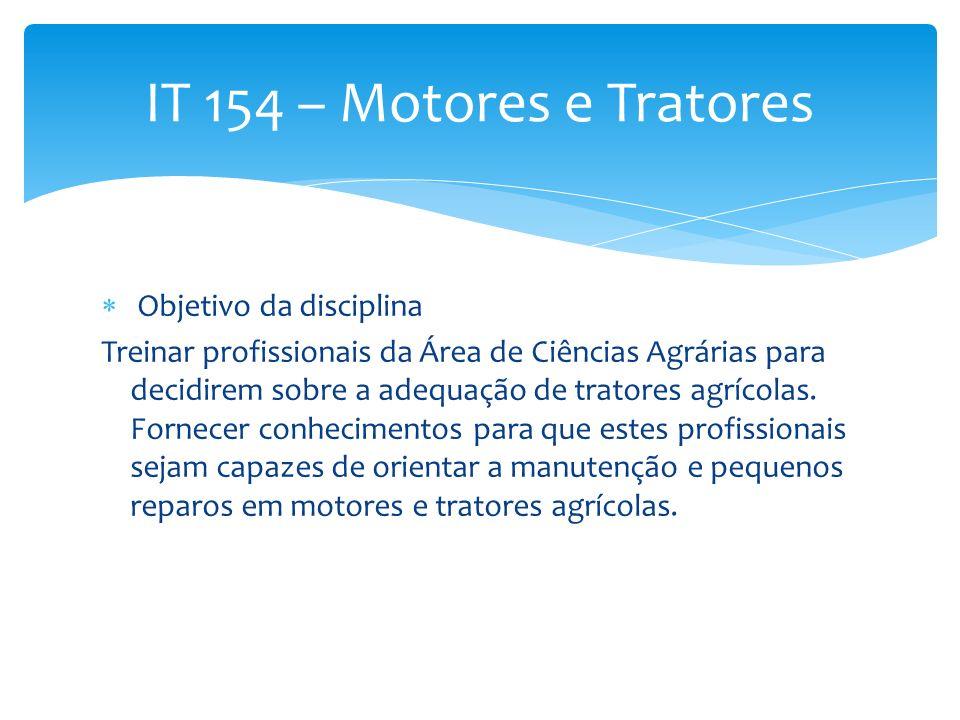 IT 154 – Motores e Tratores Objetivo da disciplina