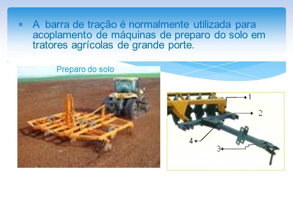 A barra de tração é normalmente utilizada para acoplamento de máquinas de preparo do solo em tratores agrícolas de grande porte.