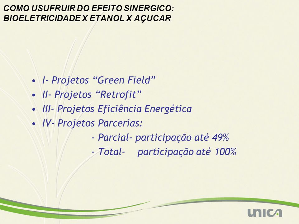 COMO USUFRUIR DO EFEITO SINERGICO: BIOELETRICIDADE X ETANOL X AÇUCAR