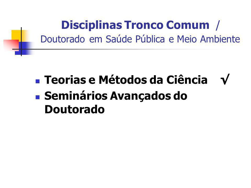Disciplinas Tronco Comum / Doutorado em Saúde Pública e Meio Ambiente