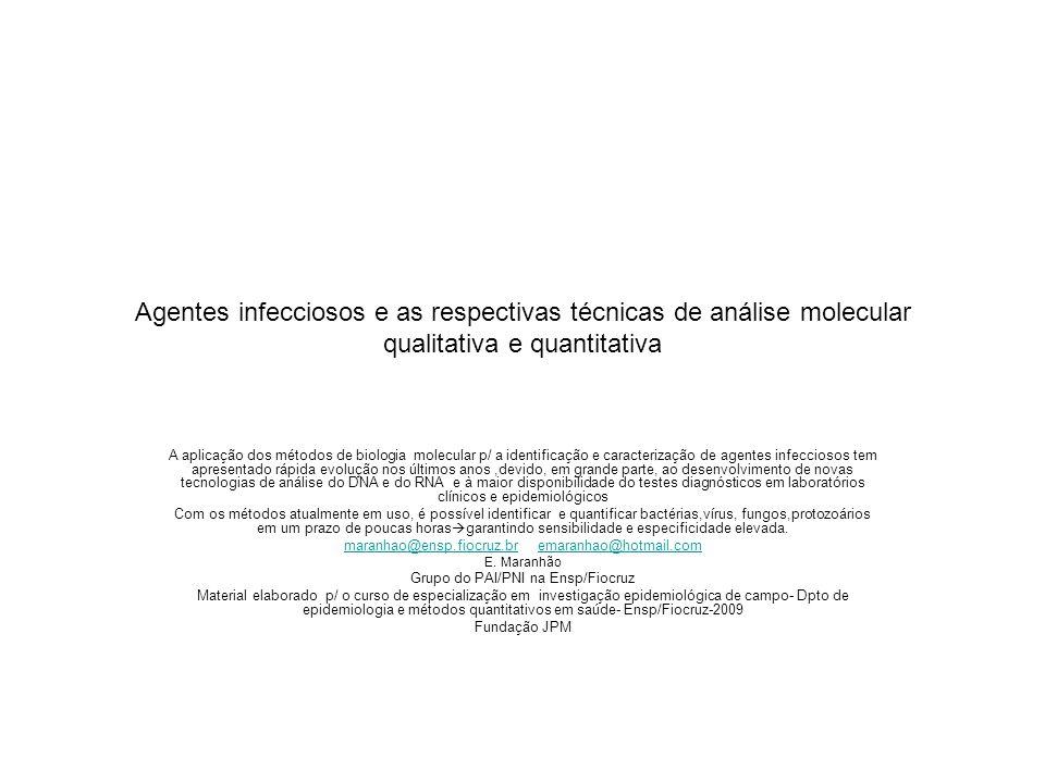 Agentes infecciosos e as respectivas técnicas de análise molecular qualitativa e quantitativa