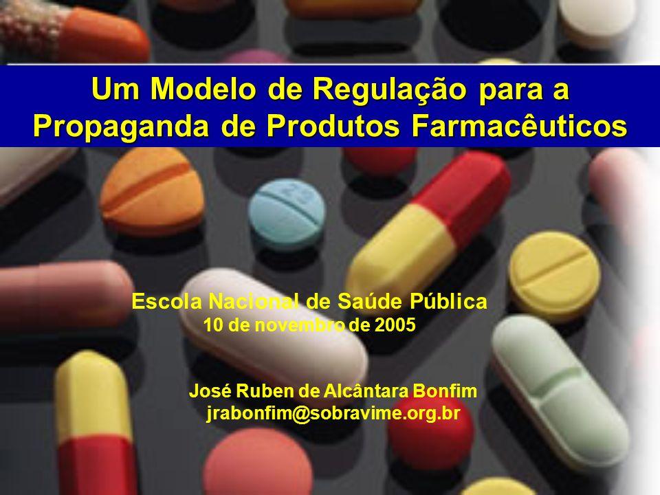 Um Modelo de Regulação para a Propaganda de Produtos Farmacêuticos