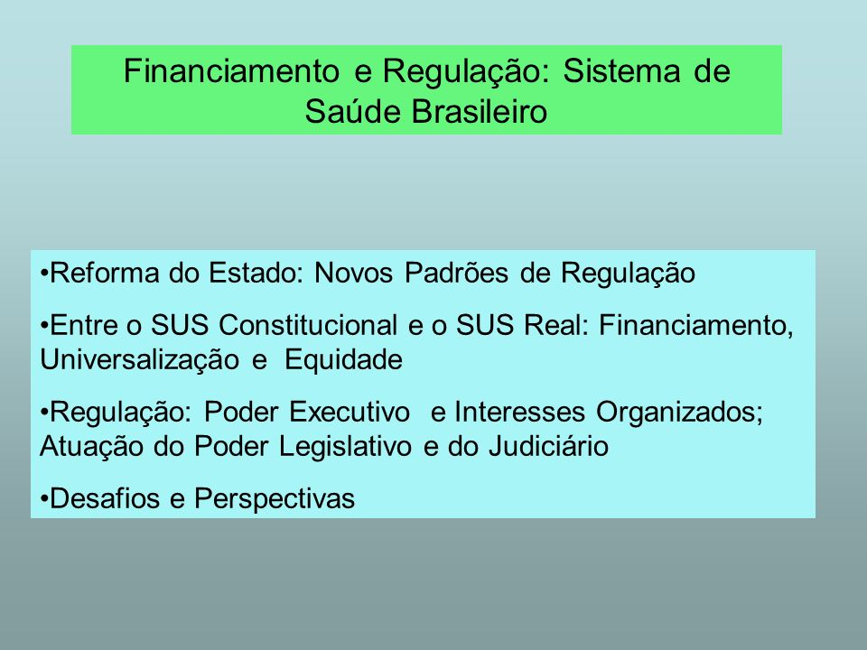Financiamento e Regulação: Sistema de Saúde Brasileiro