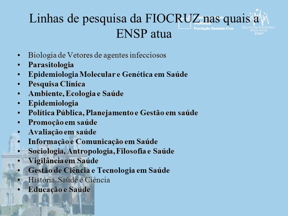 Linhas de pesquisa da FIOCRUZ nas quais a ENSP atua