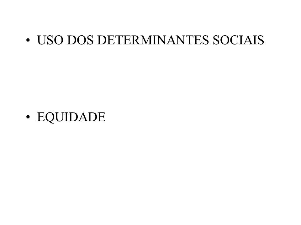 USO DOS DETERMINANTES SOCIAIS