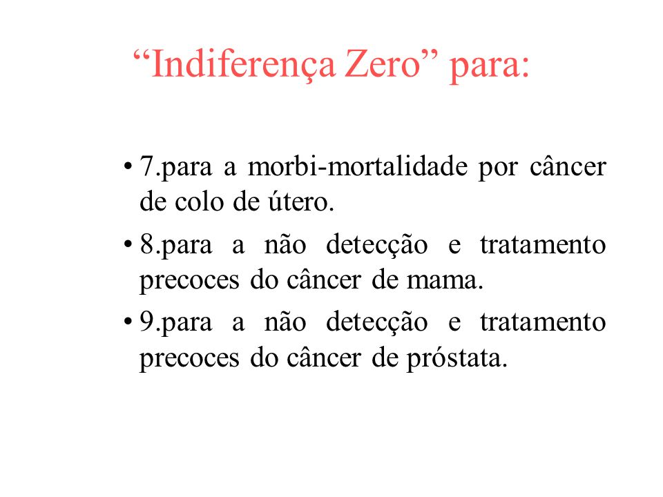 Indiferença Zero para:
