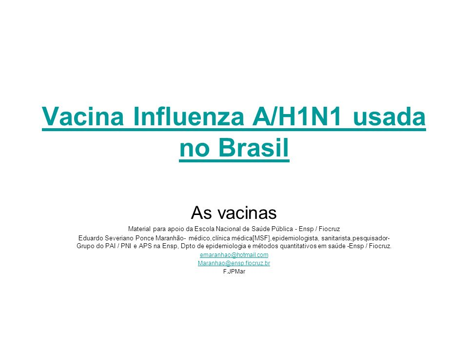 Vacina Influenza A/H1N1 usada no Brasil