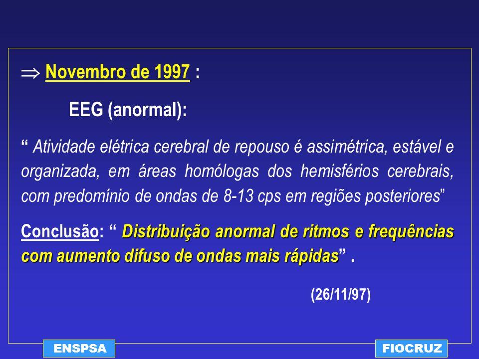  Novembro de 1997 : EEG (anormal):