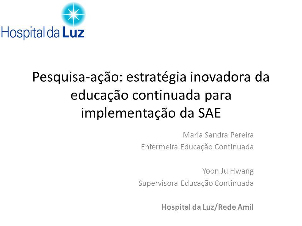 Pesquisa-ação: estratégia inovadora da educação continuada para implementação da SAE