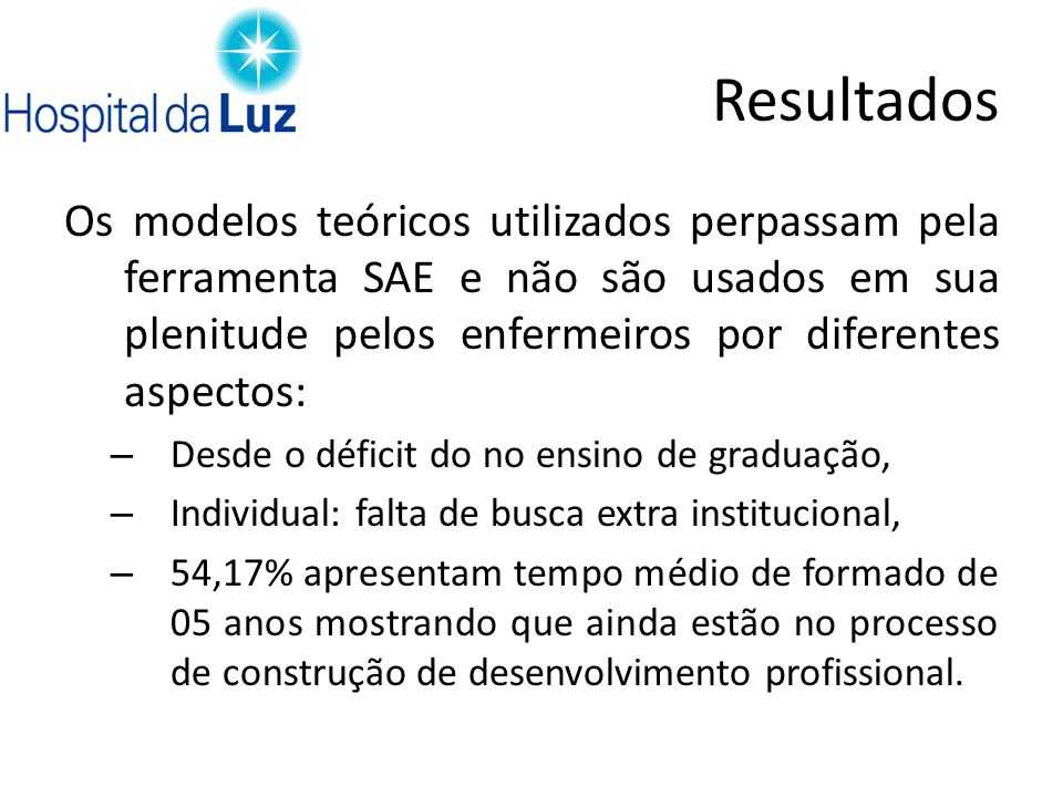 ResultadosOs modelos teóricos utilizados perpassam pela ferramenta SAE e não são usados em sua plenitude pelos enfermeiros por diferentes aspectos: