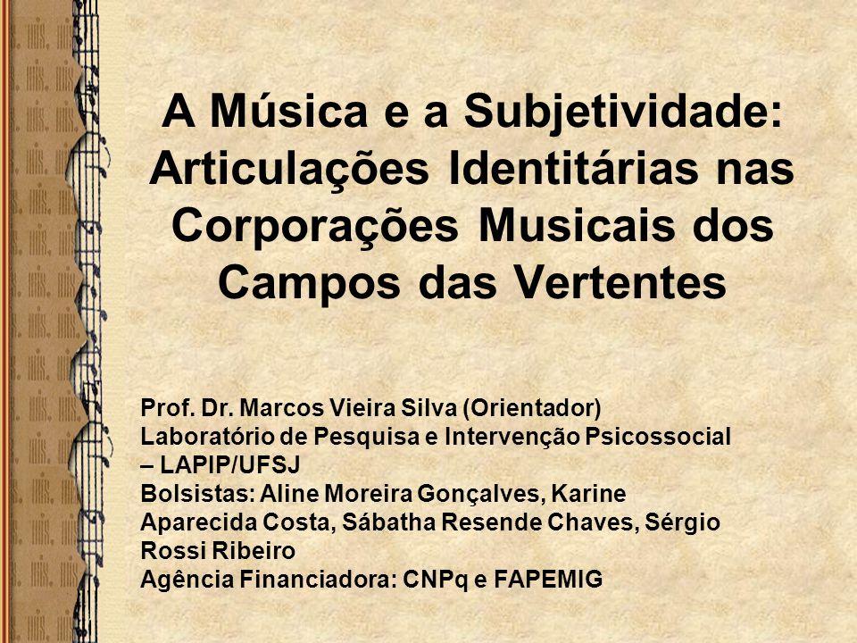 A Música e a Subjetividade: Articulações Identitárias nas Corporações Musicais dos Campos das Vertentes