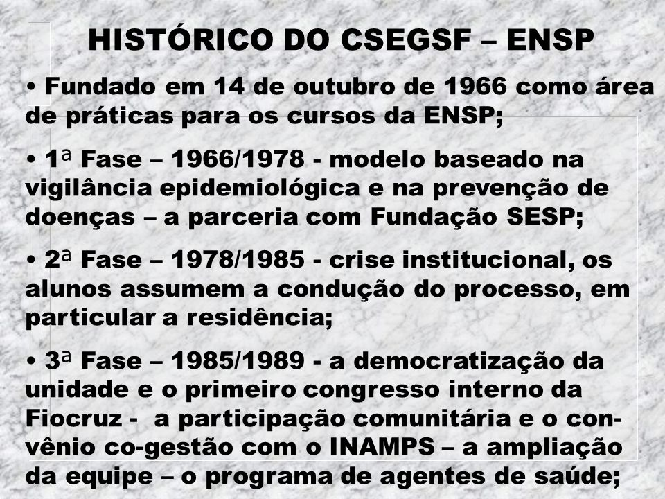 HISTÓRICO DO CSEGSF – ENSP