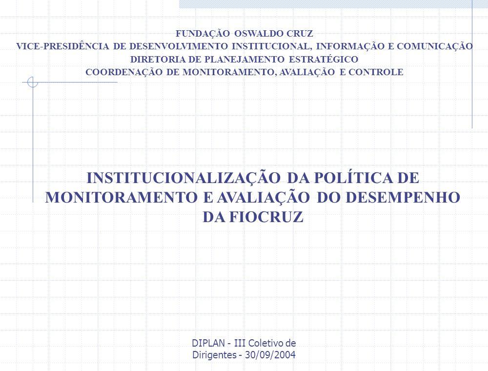 FUNDAÇÃO OSWALDO CRUZ VICE-PRESIDÊNCIA DE DESENVOLVIMENTO INSTITUCIONAL, INFORMAÇÃO E COMUNICAÇÃO. DIRETORIA DE PLANEJAMENTO ESTRATÉGICO.