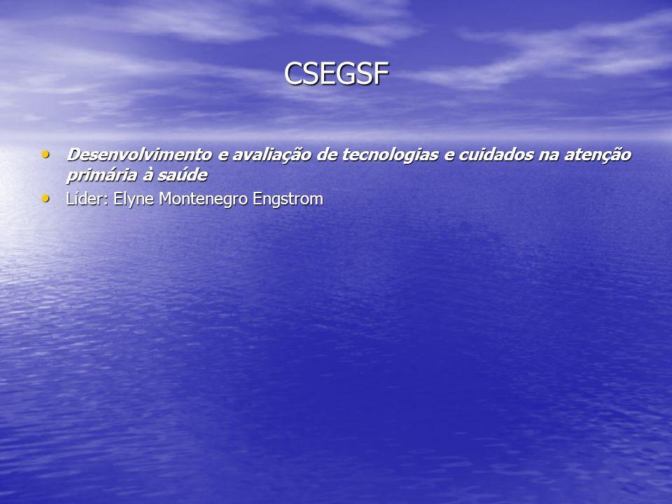 CSEGSF Desenvolvimento e avaliação de tecnologias e cuidados na atenção primária à saúde.