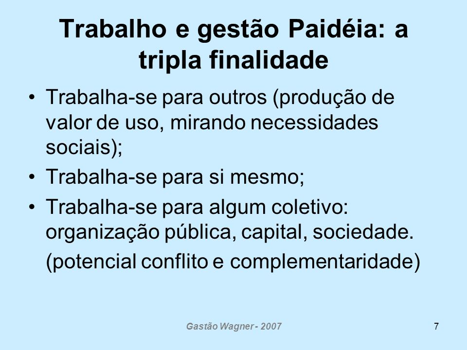 Trabalho e gestão Paidéia: a tripla finalidade