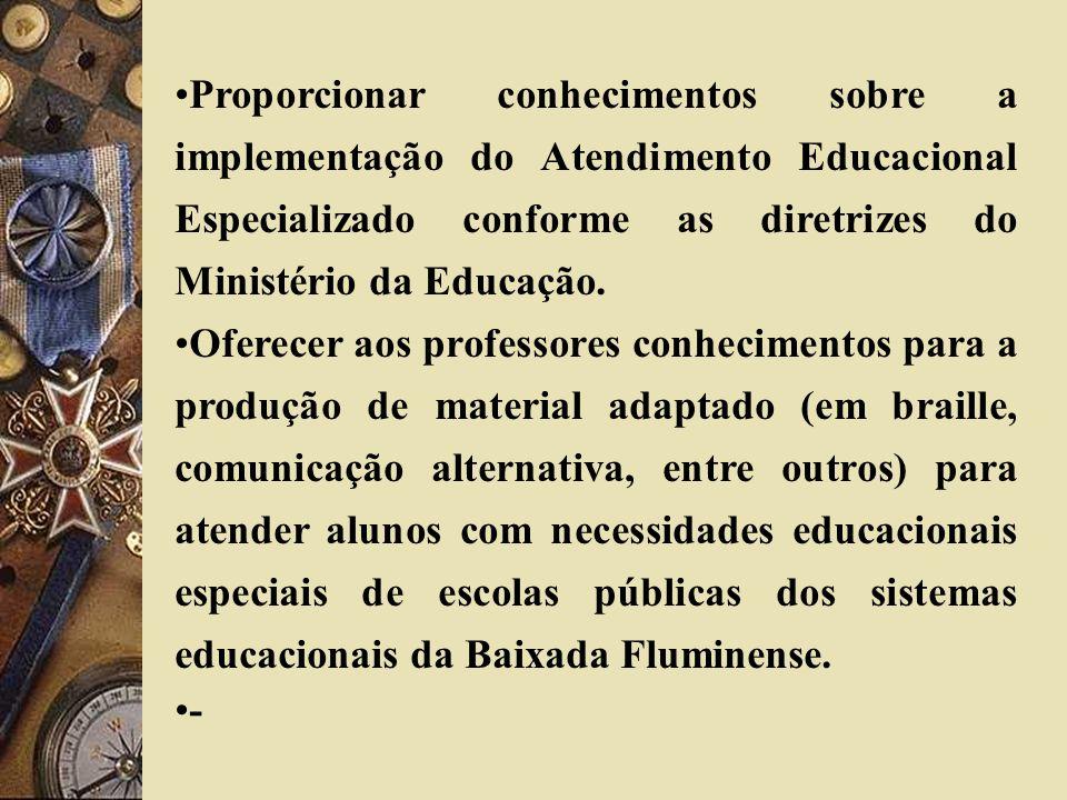 Proporcionar conhecimentos sobre a implementação do Atendimento Educacional Especializado conforme as diretrizes do Ministério da Educação.
