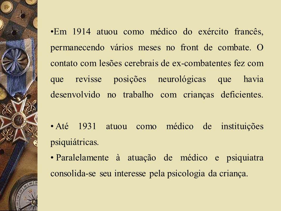 Em 1914 atuou como médico do exército francês, permanecendo vários meses no front de combate. O contato com lesões cerebrais de ex-combatentes fez com que revisse posições neurológicas que havia desenvolvido no trabalho com crianças deficientes.