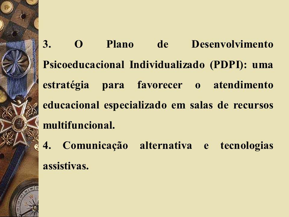3. O Plano de Desenvolvimento Psicoeducacional Individualizado (PDPI): uma estratégia para favorecer o atendimento educacional especializado em salas de recursos multifuncional.