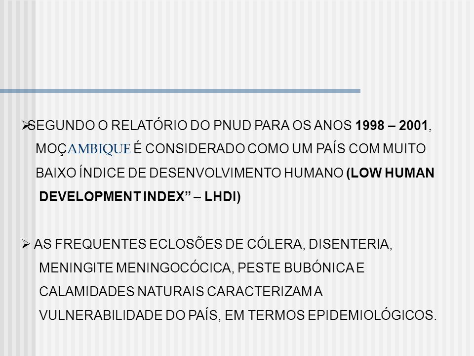 SEGUNDO O RELATÓRIO DO PNUD PARA OS ANOS 1998 – 2001,