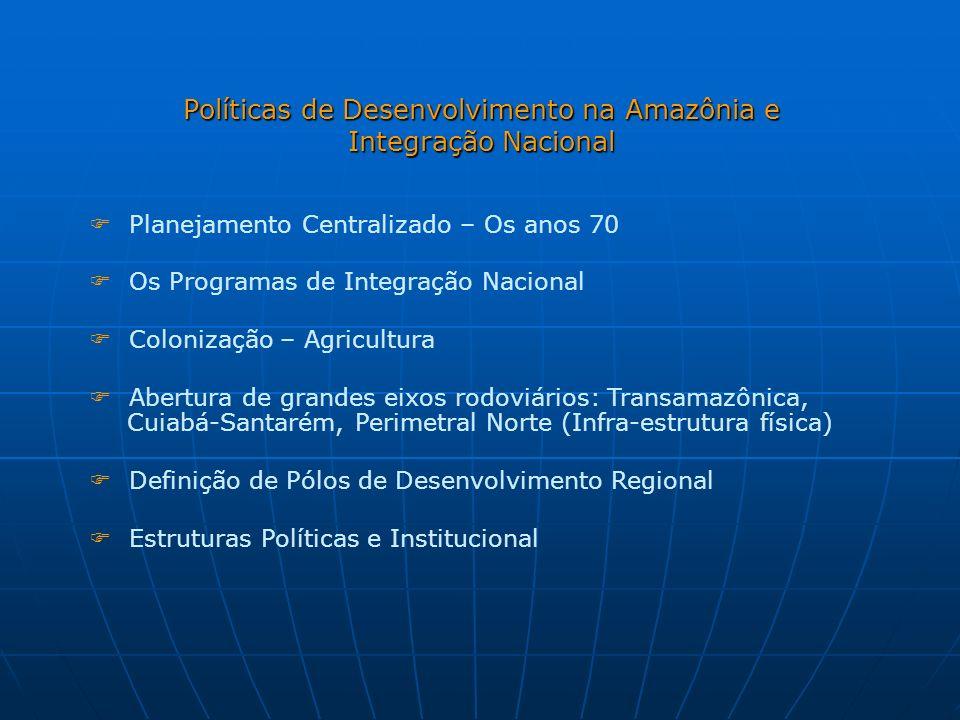 Políticas de Desenvolvimento na Amazônia e Integração Nacional