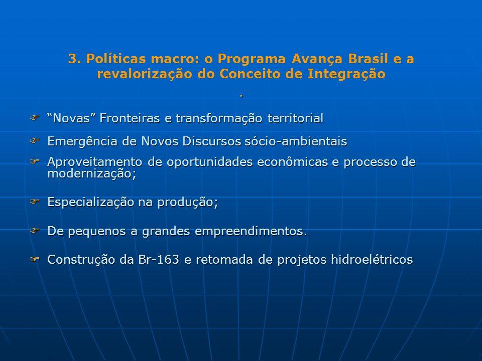 3. Políticas macro: o Programa Avança Brasil e a revalorização do Conceito de Integração .