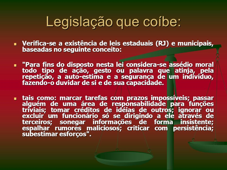 Legislação que coíbe: Verifica-se a existência de leis estaduais (RJ) e municipais, baseadas no seguinte conceito:
