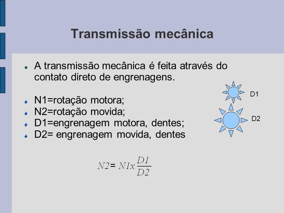Transmissão mecânica A transmissão mecânica é feita através do contato direto de engrenagens. N1=rotação motora;