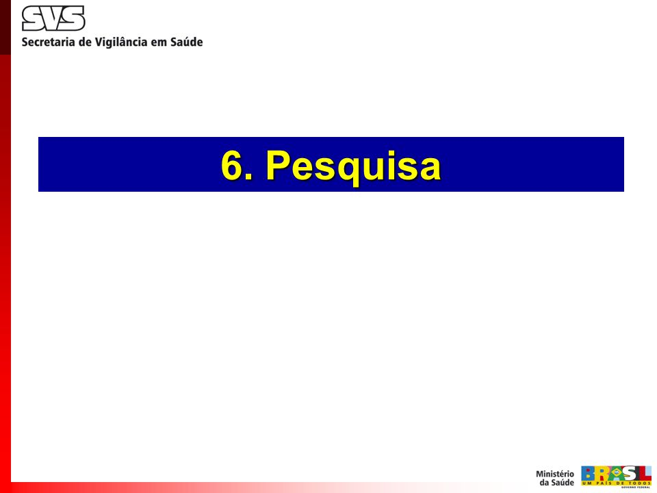 6. Pesquisa