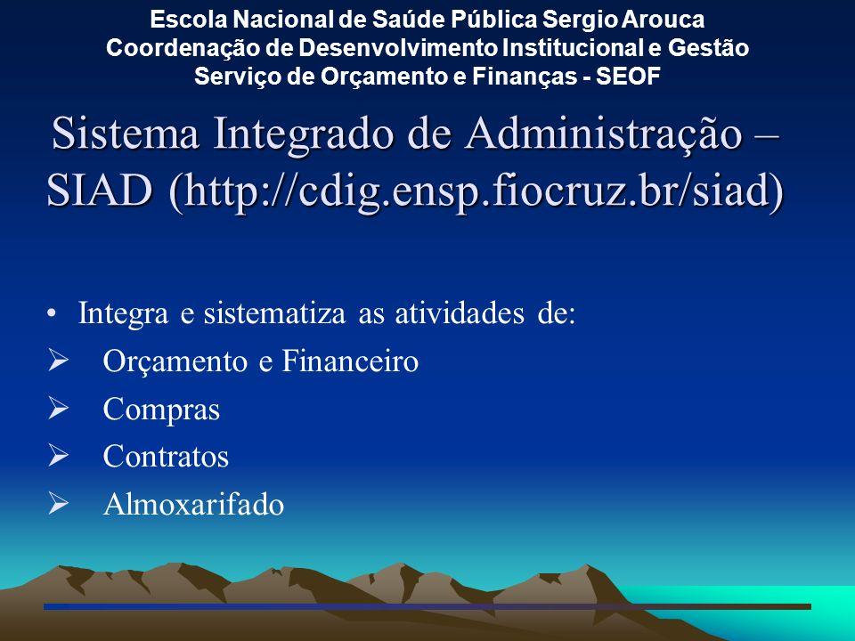 Sistema Integrado de Administração –SIAD (http://cdig. ensp. fiocruz