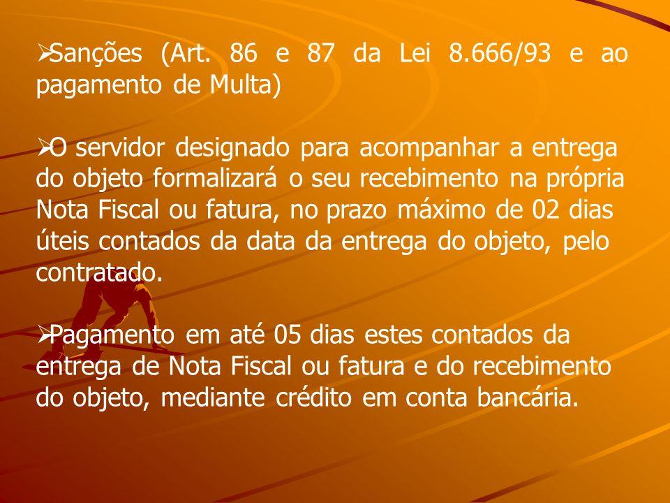 Sanções (Art. 86 e 87 da Lei 8.666/93 e ao pagamento de Multa)