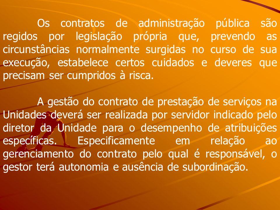Os contratos de administração pública são regidos por legislação própria que, prevendo as circunstâncias normalmente surgidas no curso de sua execução, estabelece certos cuidados e deveres que precisam ser cumpridos à risca.