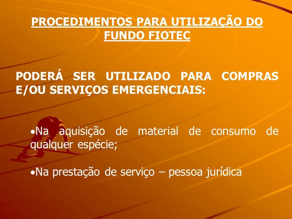 PROCEDIMENTOS PARA UTILIZAÇÃO DO FUNDO FIOTEC