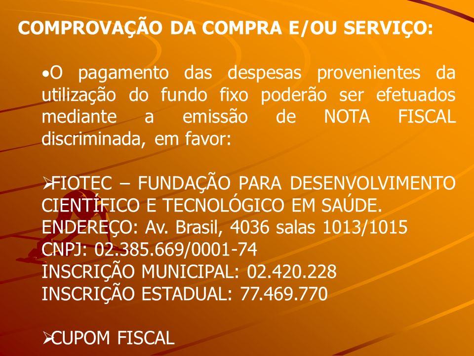COMPROVAÇÃO DA COMPRA E/OU SERVIÇO: