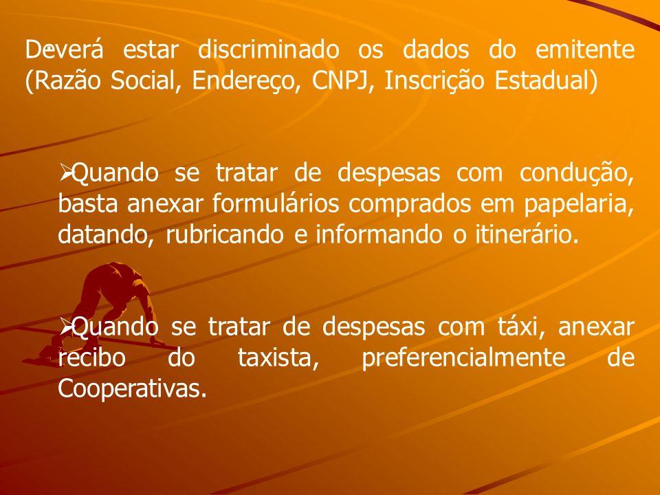 . Deverá estar discriminado os dados do emitente (Razão Social, Endereço, CNPJ, Inscrição Estadual)