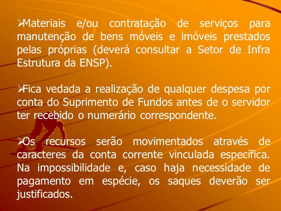 Materiais e/ou contratação de serviços para manutenção de bens móveis e imóveis prestados pelas próprias (deverá consultar a Setor de Infra Estrutura da ENSP).
