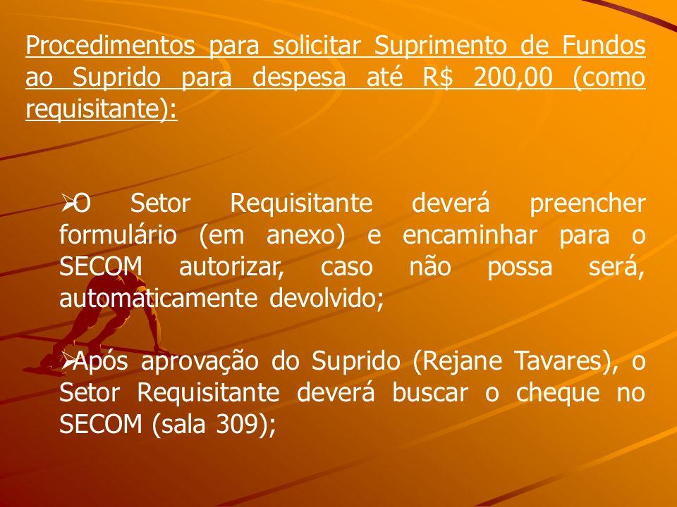 Procedimentos para solicitar Suprimento de Fundos ao Suprido para despesa até R$ 200,00 (como requisitante):