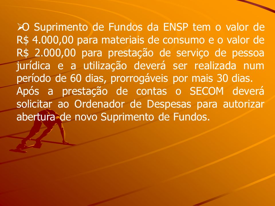 O Suprimento de Fundos da ENSP tem o valor de R$ 4