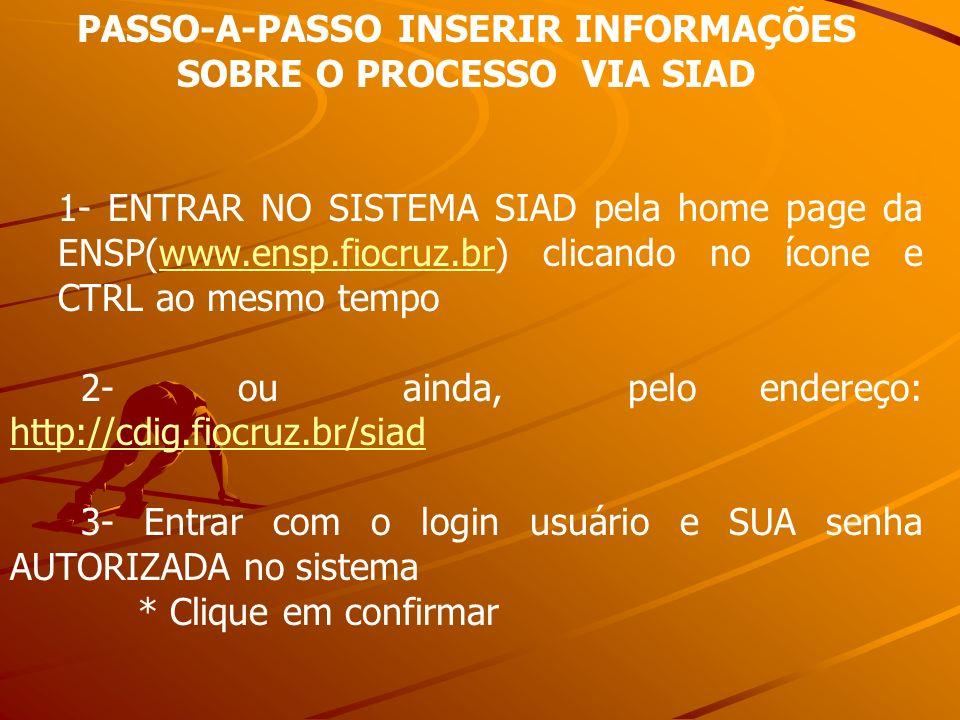 PASSO-A-PASSO INSERIR INFORMAÇÕES SOBRE O PROCESSO VIA SIAD