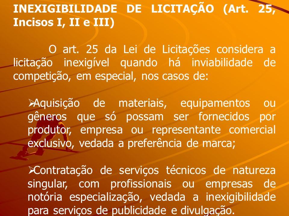 INEXIGIBILIDADE DE LICITAÇÃO (Art. 25, Incisos I, II e III)