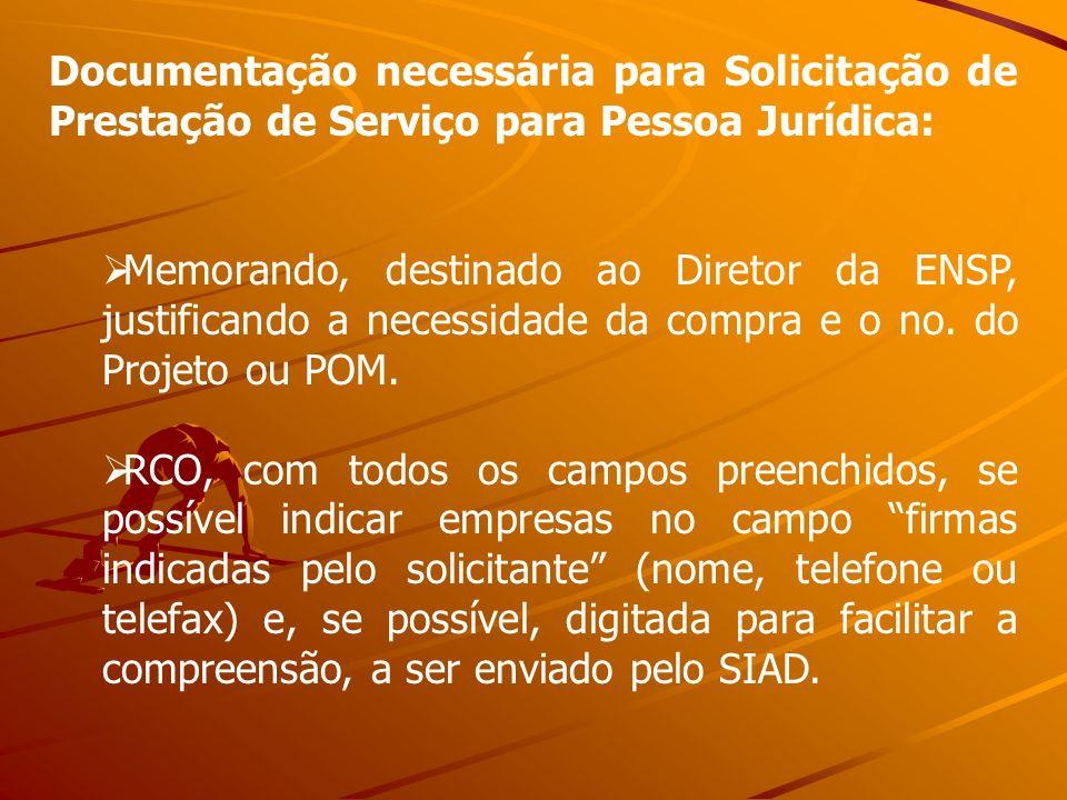 Documentação necessária para Solicitação de Prestação de Serviço para Pessoa Jurídica: