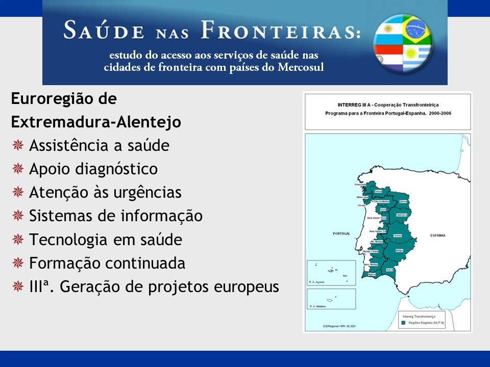 Euroregião de Extremadura-Alentejo. Assistência a saúde. Apoio diagnóstico. Atenção às urgências.