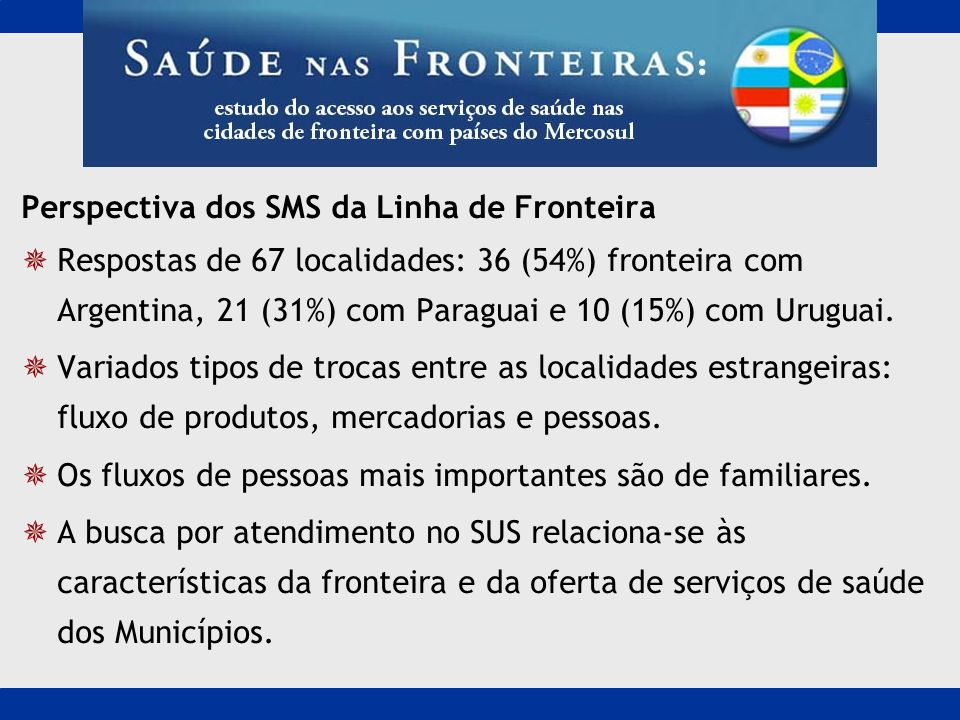 Perspectiva dos SMS da Linha de Fronteira