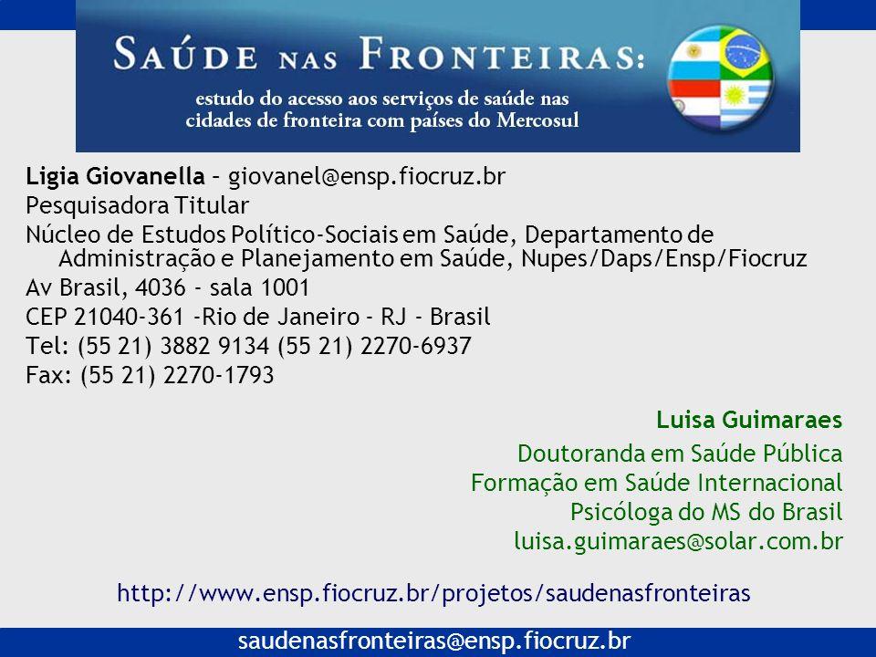 Ligia Giovanella – giovanel@ensp.fiocruz.br