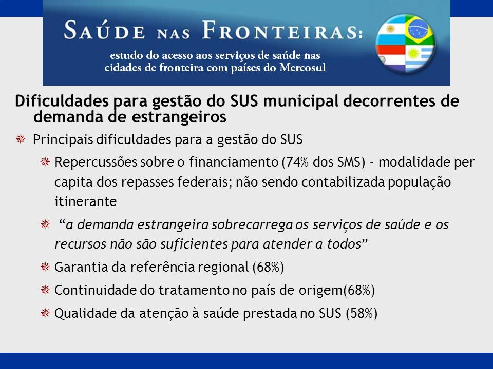 Dificuldades para gestão do SUS municipal decorrentes de demanda de estrangeiros