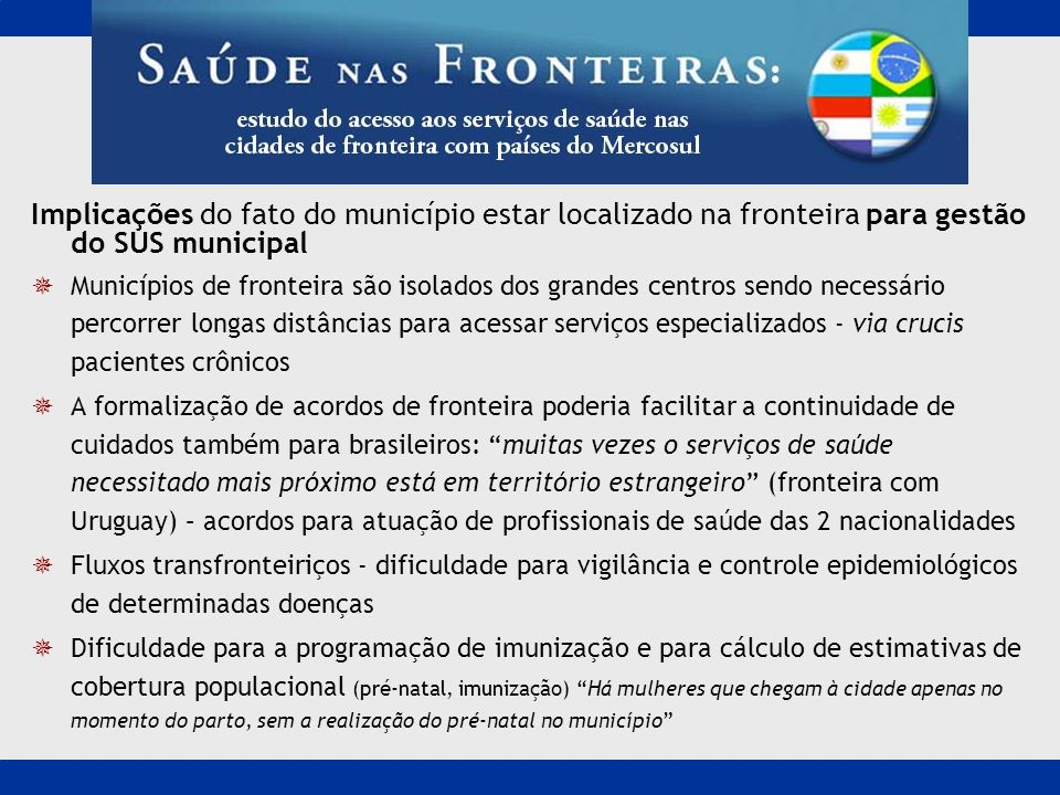 Implicações do fato do município estar localizado na fronteira para gestão do SUS municipal