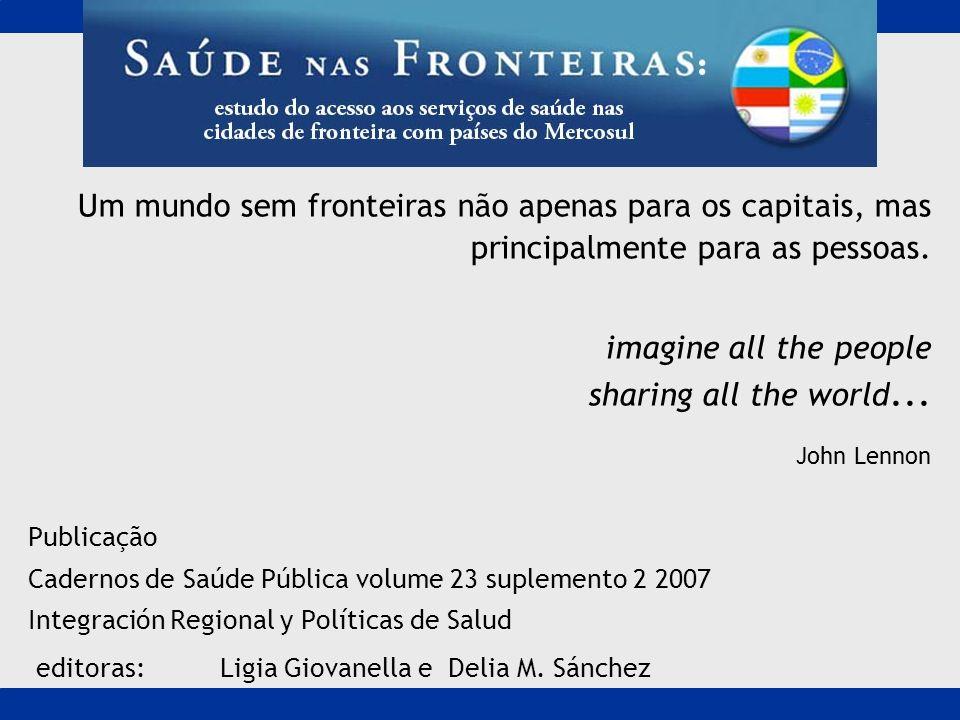 Um mundo sem fronteiras não apenas para os capitais, mas principalmente para as pessoas.