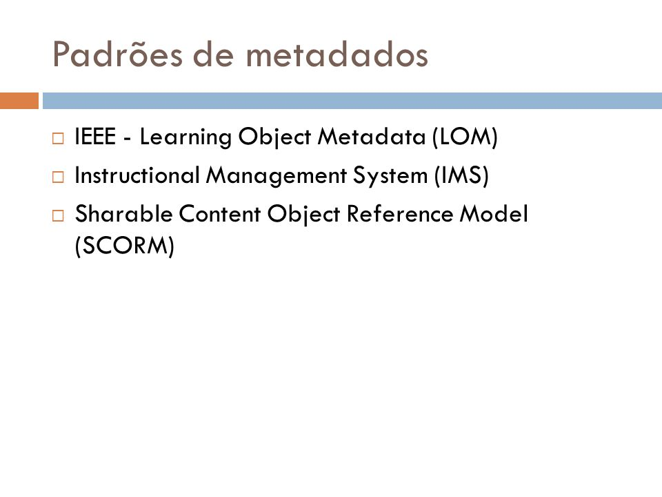 Padrões de metadados IEEE - Learning Object Metadata (LOM)