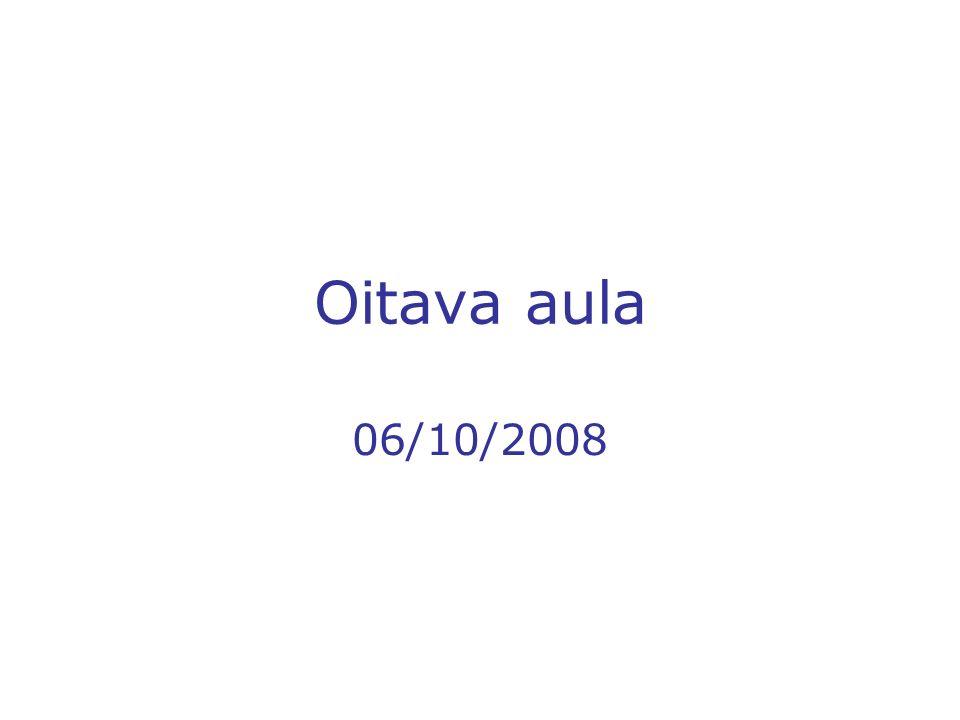 Oitava aula 06/10/2008